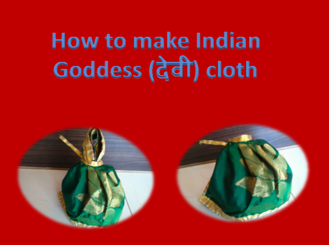 How to make Indian goddess (devi) cloth ??