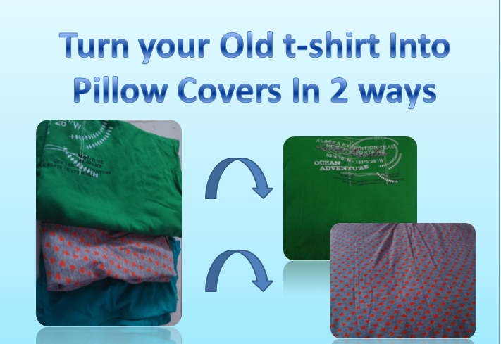 How to reuse or recycle Old T shirt into pillow cover In 2 different ways??