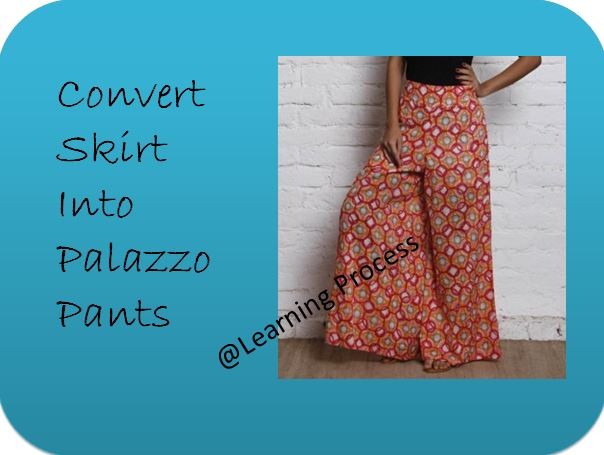 Reuse or Recycle Skirt into palazzo pant with no money investment | Learning Process