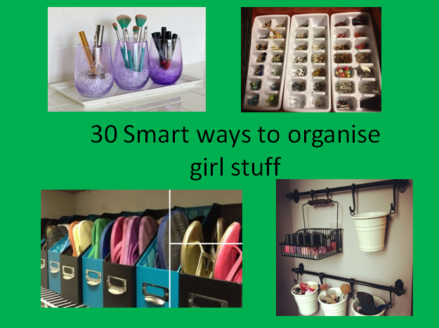 30 Smart and easy ways of Organising Girl stuff | Learning Process